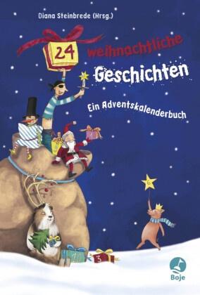 24 weihnachtliche Geschichten. Ein Adventskalenderbuch