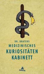 Dr. Braters medizinisches Kuriositätenkabinett