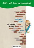 Nur Mut, Kurt!, Deutsch-Englisch - Be Brave, Kurt!
