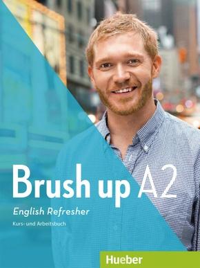 Brush Up: Kurs- und Arbeitsbuch, m. Audio-CD; Bd.A2