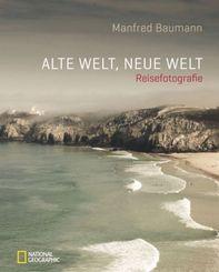 Alte Welt, neue Welt - Reisefotografie National Geographic