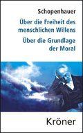 Über die Freiheit des menschlichen Willens/ Über die Grundlage der Moral