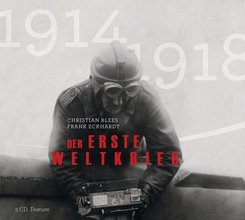 Der Erste Weltkrieg, 3 Audio-CDs