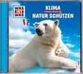 Klima / Natur schützen, 1 Audio-CD - Was ist was Hörspiele