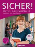 Sicher! B2: Deutsch als Fremdsprache / Kurs- und Arbeitsbuch mit CD-ROM zum Arbeitsbuch, Lektion 1 - 6 - Tl.B2.1
