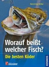 Worauf beißt welcher Fisch?