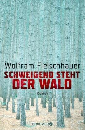 Fleischhauer, Schweigend steht der Wald