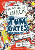 Tom Gates - Wo ich bin, ist Chaos - aber ich kann nicht überall sein