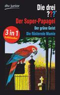 Die drei ??? - Der Super-Papagei / Der grüne Geist / Die flüsternde Mumie
