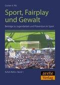 Sport, Fairplay und Gewalt - Bd.1