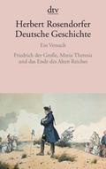 Deutsche Geschichte: Friedrich der Große, Maria Theresia und das Ende des Alten Reiches; Bd.6