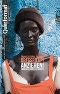 Querformat: Anziehen. Transkulturelle Moden; Bd.6