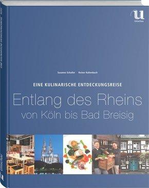 Eine kulinarische Entdeckungsreise entlang des Rheins von Köln bis Bad Breisig