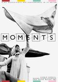 Moments - Eine Geschichte der Performance in 10 Akten
