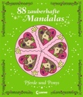 88 zauberhafte Mandalas, Pferde und Ponys