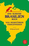Das kuriose Brasilien-Buch - Was Reiseführer verschweigen