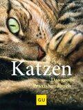 Katzen - Das große Praxishandbuch