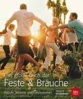 Das große Buch der Feste & Bräuche