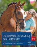 Die korrekte Ausbildung des Reitpferdes, m. DVD
