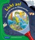 Licht an!: Mein großes Buch der Dinosaurier