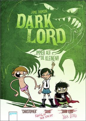 Dark Lord - Immer auf die Kleinen!