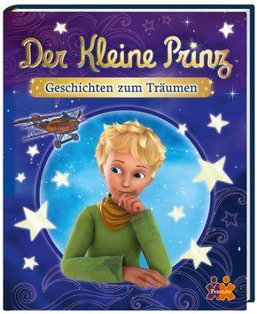 Der Kleine Prinz. Geschichten zum Träumen