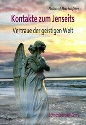 Kontakte zum Jenseits - Vertraue der geistigen Welt