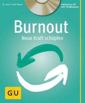 Burnout - Neue Kraft schöpfen (m. Audio-CD)