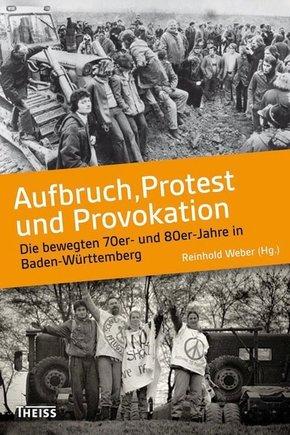 Aufbruch, Protest und Provokation