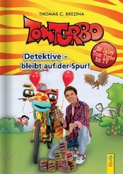 Tom Turbo - Detektive bleibt auf der Spur!