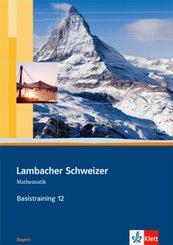 Lambacher-Schweizer, Ausgabe Bayern: 12. Schuljahr Basistraining, Arbeitsheft plus Lösungen