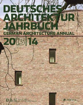 Deutsches Architektur Jahrbuch 2013/14; German Architecture Annual 2013/14
