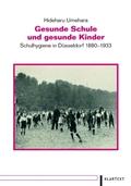 Schulhygiene in Düsseldorf 1880-1933
