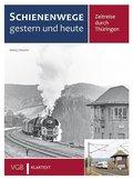 Schienenwege gestern und heute Thüringen