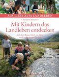 Mit Kindern das Landleben entdecken