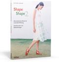 Shape Shape Minimalistische Mode mit maximaler Wirkung - Bd.2
