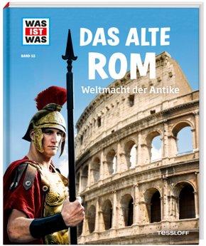 Das alte Rom - Was ist was Bd.55
