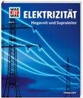 Elektrizität - Was ist was Bd.24