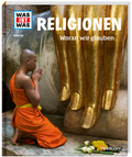 Religionen. Woran wir glauben - Was ist was Bd.105