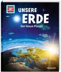 Unsere Erde. Der blaue Planet - Was ist was Bd.1