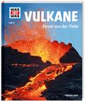 Vulkane - Was ist was Bd.57