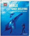 Wale und Delfine. Die sanften Riesen - Was ist was Bd.85
