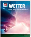 Wetter. Sonne, Wind und Wolkenbruch - Was ist was Bd.7