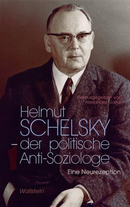 Helmut Schelsky - der politische Anti-Soziologe