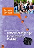 Ideen und Materialien für Unterrichtsgänge in Geschichte und Politik