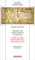 Fontes Christiani (FC): Konstantin, Oratio ad sanctorum coetum - Rede an die Versammlung der Heiligen; Bd.55