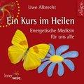 Ein Kurs im Heilen, 2 Audio-CDs