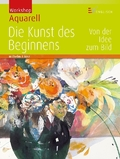 Workshop Aquarell - Die Kunst des Beginnens