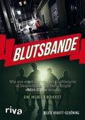 Blutsbande - Wie aus einer arabischen Großfamilie in Deutschland der berüchtigte »Miri-Clan« wurde.