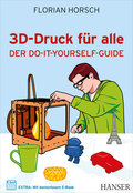 3D-Druck für alle - Der Do-it-yourself-Guide
